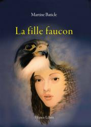 Martine Baticle La fille faucon